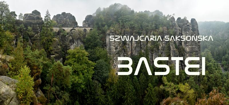 Szwajcaria Saksońska cz.2 – Bastei