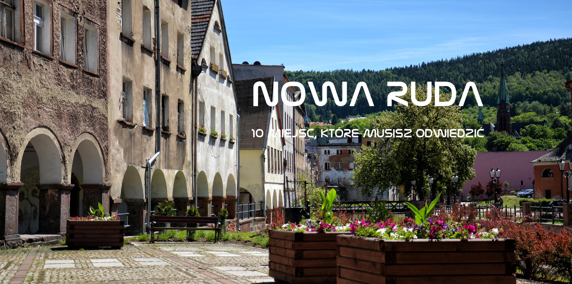 Nowa Ruda – 10 miejsc, które musisz odwiedzić