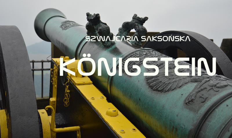 Szwajcaria Saksońska cz.1 – Twierdza Königstein
