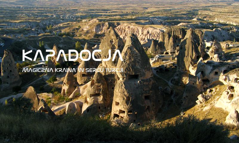 Kapadocja – magiczna kraina w sercu Turcji