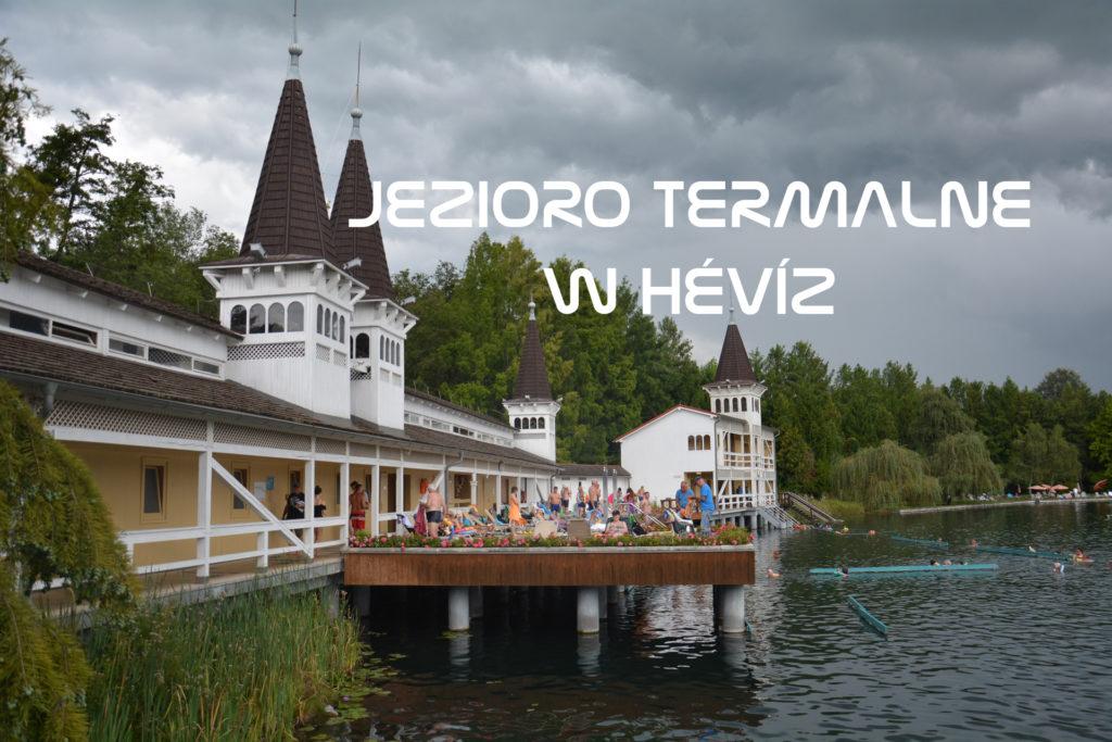Jezioro termalne w Heviz - informacje praktyczne