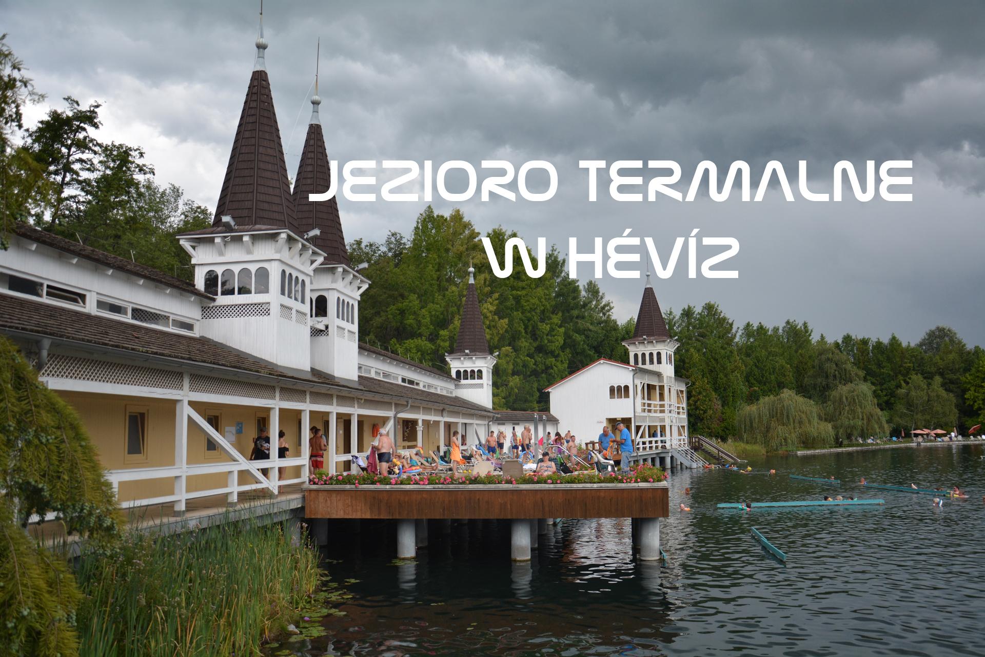 Hévíz – największe jezioro termalne w Europie