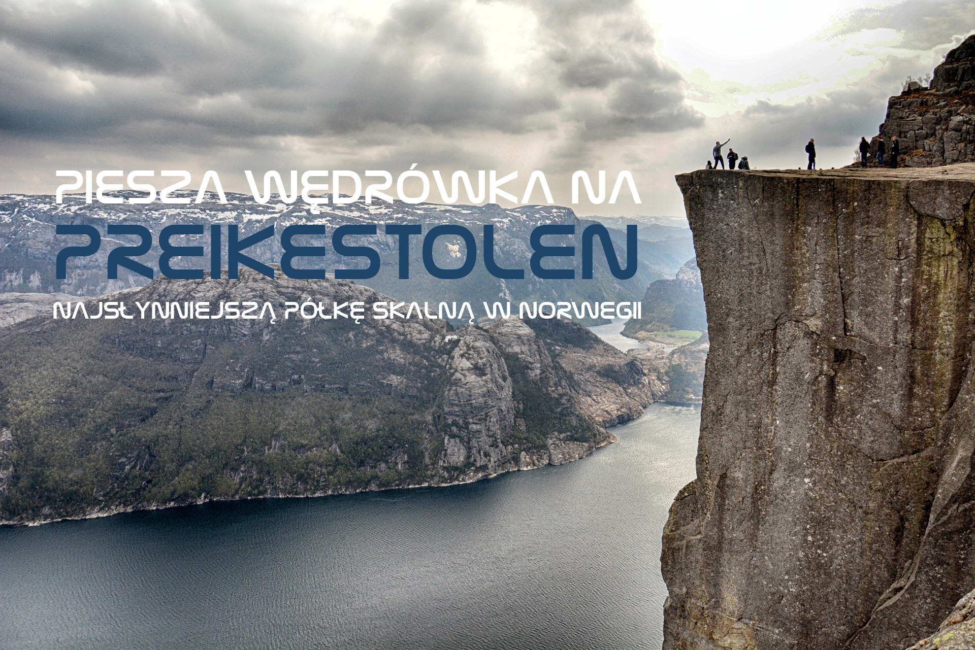 Piesza wędrówka na Preikestolen – najsłynniejszą półkę skalną w Norwegii