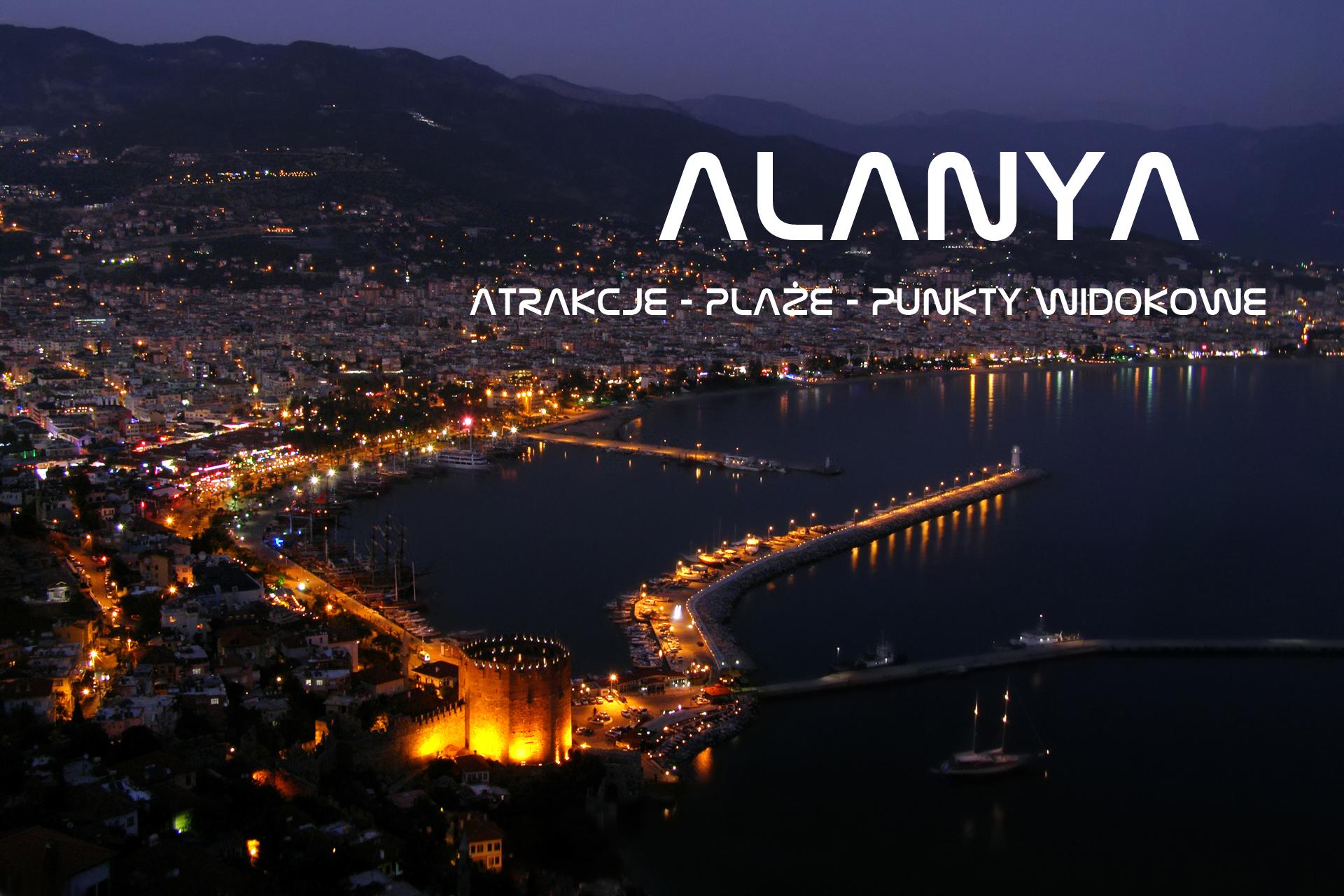 Alanya – atrakcje, plaże, punkty widokowe