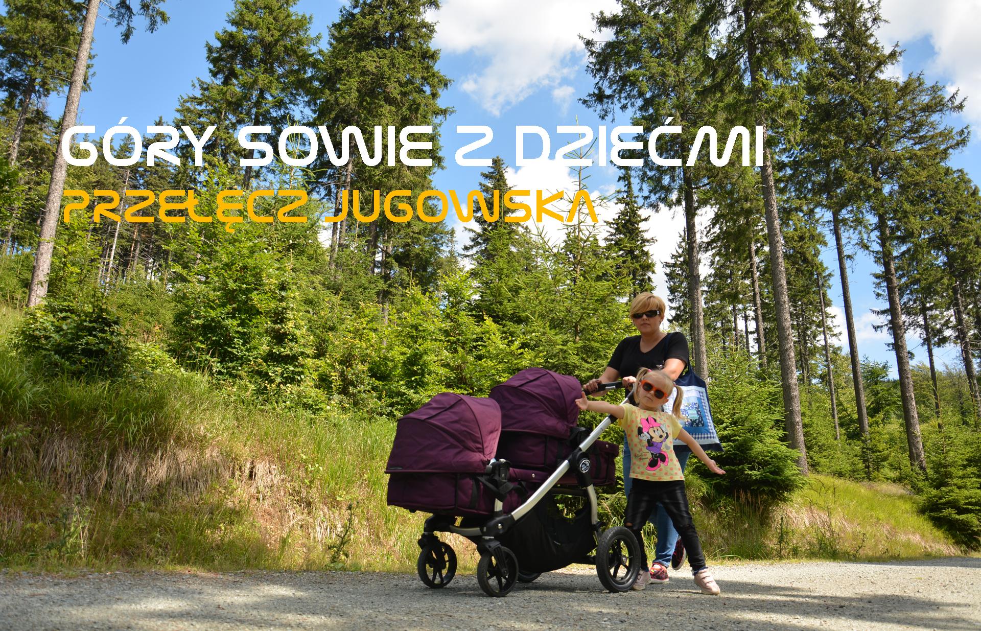 Góry Sowie z dziećmi – Przełęcz Jugowska