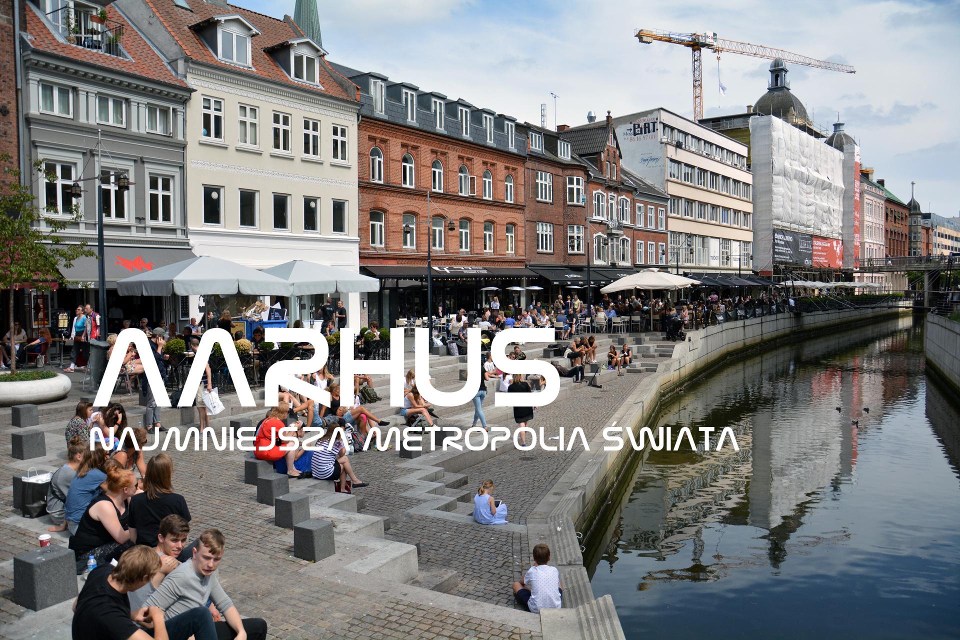 Aarhus – atrakcje turystyczne najmniejszej metropolii świata