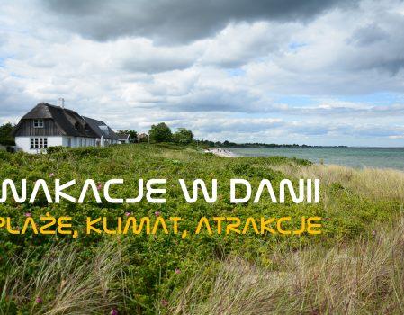 Plaże w Danii | Przewodnik po najpiękniejszych plażach | bezpieczeństwo, klimat, atrakcje