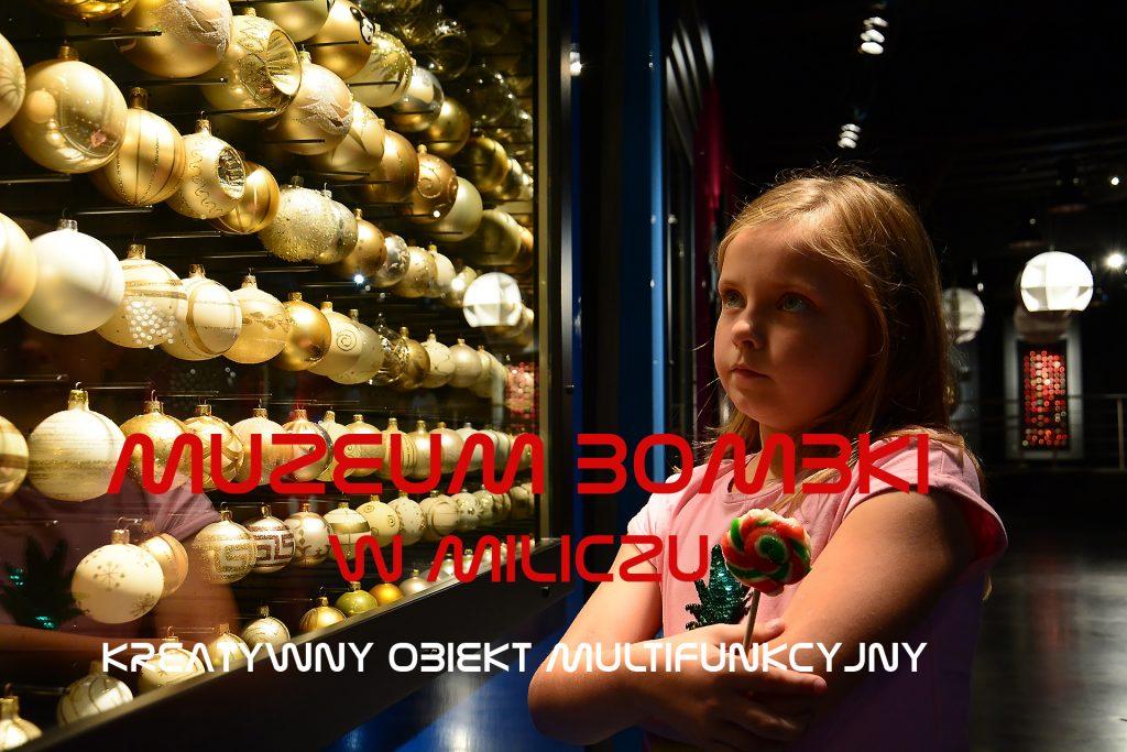 Muzeum Bombki w Miliczu - Kreatywny Obiekt Multifunkcyjny