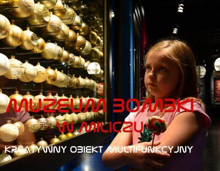 Muzeum Bombki w Miliczu | KOM – Kreatywny Obiekt Multifunkcyjny