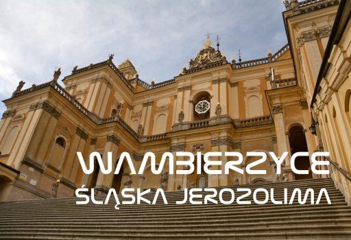 Wambierzyce - Śląska Jerozolima