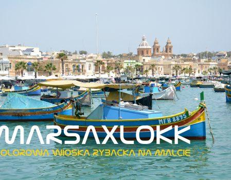 Marsaxlokk – kolorowa wioska rybacka na Malcie