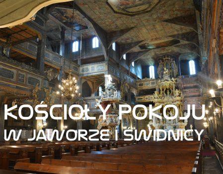 Kościoły Pokoju w Jaworze i Świdnicy | Zabytki UNESCO na Dolnym Śląsku