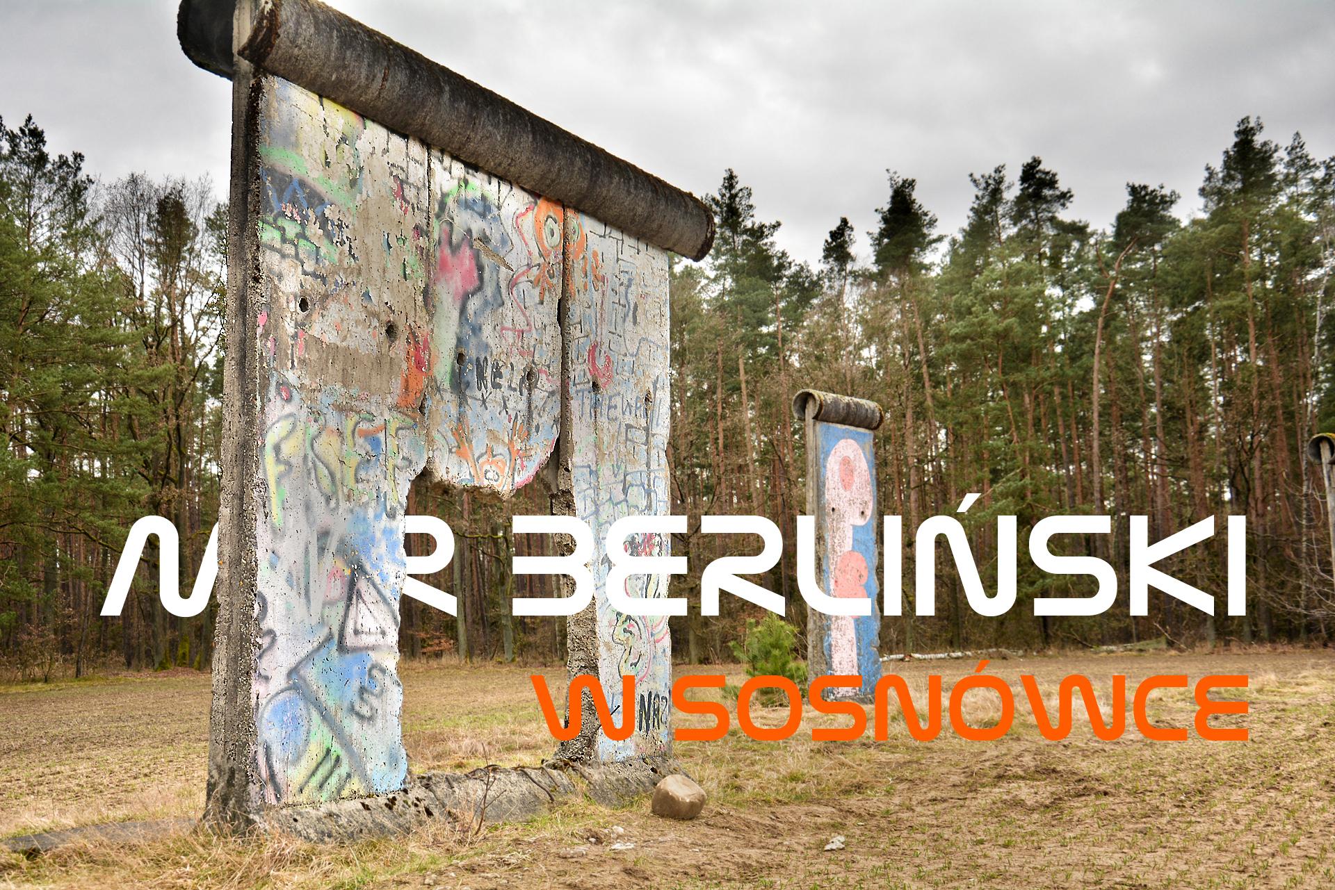 Mur Berliński w Sosnówce koło Twardogóry